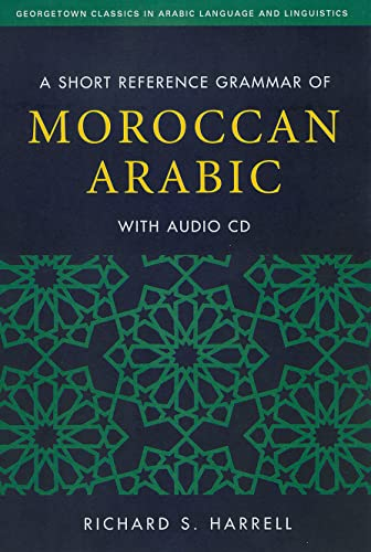 9781589017610: A Short Reference Grammar of Moroccan Arabic (Georgetown Classics in Arabic Languages and Linguistics) (Arabic Edition)