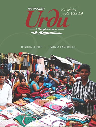 Beginning Urdu: A Complete Course Format: Paperback: Joshua H. Pien,