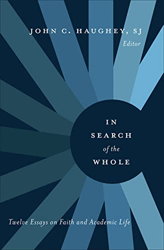 9781589017818: In Search of the Whole: Twelve Essays on Faith and Academic Life