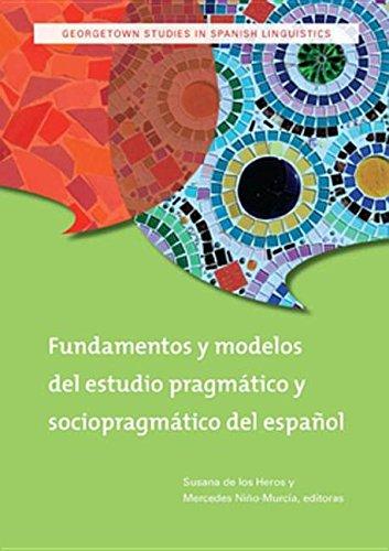 9781589019379: Fundamentos y Modelos del Estudio Pragmatico y Sociopragmatico del Espanol