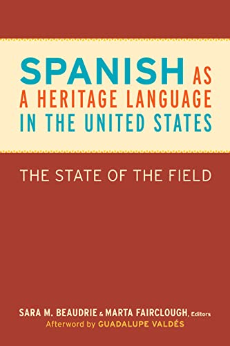 9781589019386: Spanish as a Heritage Language in the United States: The State of the Field (Georgetown Studies in Spanish Linguistics)
