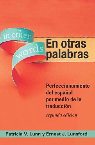 9781589019744: En otras palabras: Perfeccionamiento del español por medio de la traducción (Spanish Edition)