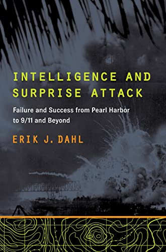 9781589019980: Intelligence and Surprise Attack: Failure and Success from Pearl Harbor to 9/11 and Beyond