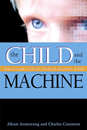 The Child and the Machine: How Computers: Alison Armstrong, Charles