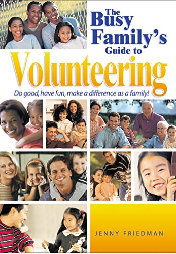 9781589040120: The Busy Family's Guide to Volunteering: Do Good, Have Fun, Make a Difference as a Family!