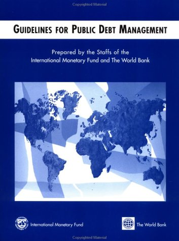Guidelines for Public Debt Management: International Monetary Fund