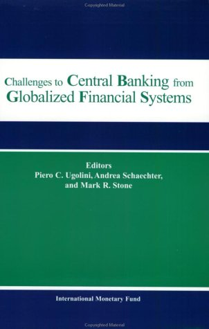 Challenges to Central Banking from Globalized Financial Systems: Papers presented at the ninth ...