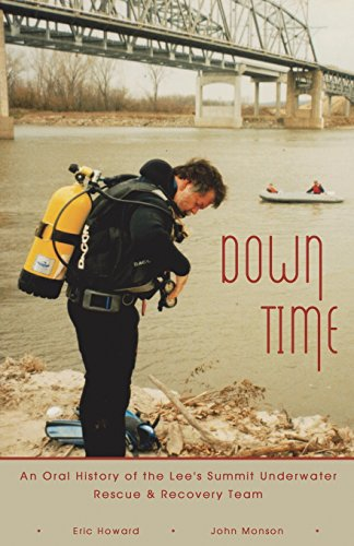 9781589090958: Down Time: An Oral History of the Lee's Summit Underwater Rescue & Recovery Team