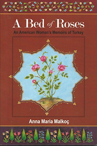 A Bed of Roses: An American Woman's Memoirs of Turkey