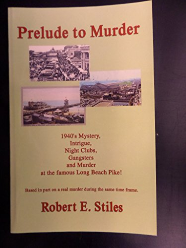 Prelude to Murder: Stiles, Robert E.