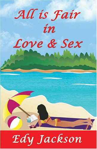 9781589093744: All Is Fair in Love & Sex