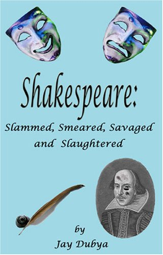 9781589094154: Shakespeare: Slammed, Smeared, Savaged and Slaughtered