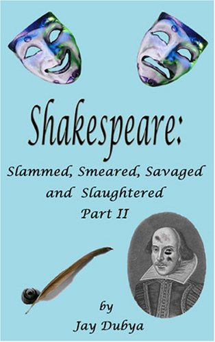 9781589094512: Shakespeare: Slammed Smeared, Savaged, & Slaughtered