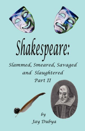 9781589094567: Shakespeare: Slammed, Smeared, Savaged and Slaughtered, Part II