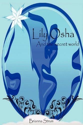 9781589095984: Lily Osha and the Secret World