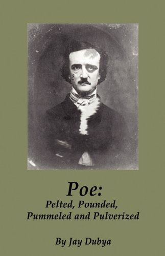 9781589096851: Poe: Pelted, Pounded, Pummeled and Pulverized