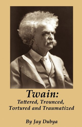 9781589096882: Twain: Tattered, Trounced, Tortured and Traumatized