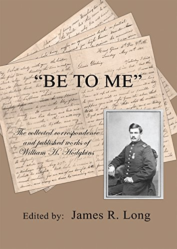 Be to Me: The Collected Correspondence and Published Works of William H. Hodgkins: James R. Long