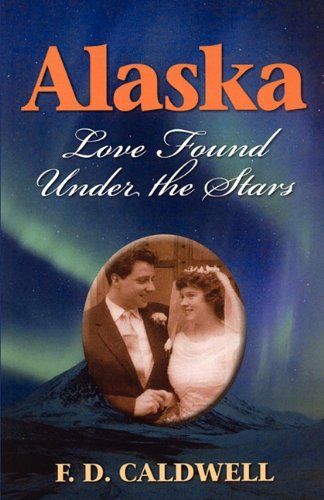 9781589098374: Alaska, Love Found Under the Stars