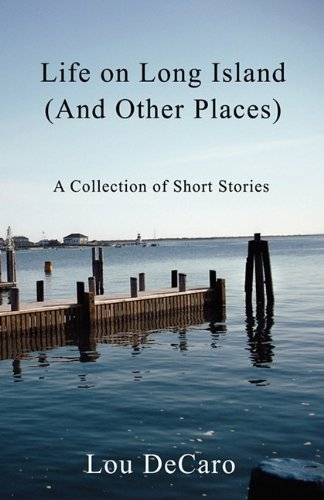 9781589099258: Life on Long Island (and Other Places): A Collection of Short Stories