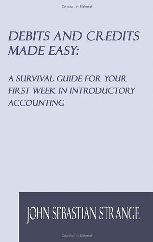9781589099388: Debits and Credits Made Easy: A Survival Guide for Your First Week in Introductory Accounting
