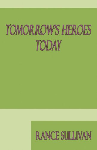 9781589099623: Tomorrow's Heroes Today: Poems And Very Short Stories
