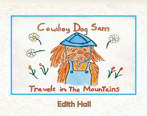 Cowboy Dog Sam Travels in the Mountains (1589099710) by Edith Hall