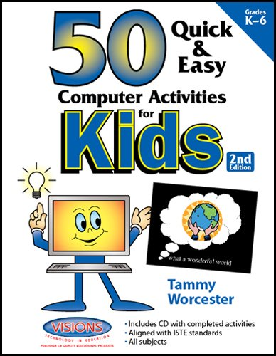 50 Quick & Easy Computer Activities for: Tammy Worcester