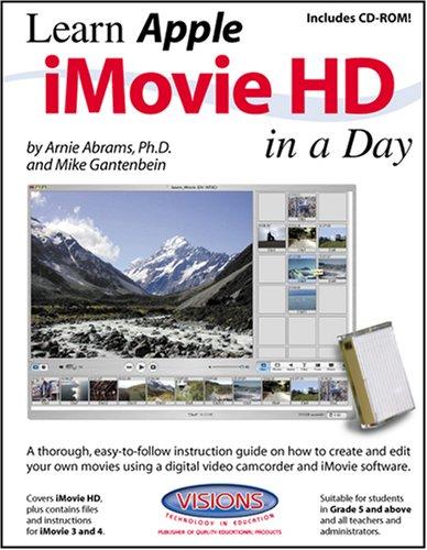 Learn Apple iMovie HD in a Day: Arnie Abrams, PH.D. and Michael Gantenbein
