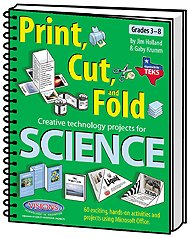 9781589128361: Print, Cut, and Fold : Creative Technology Projects for Science. TEXAS -- Grades 3-8