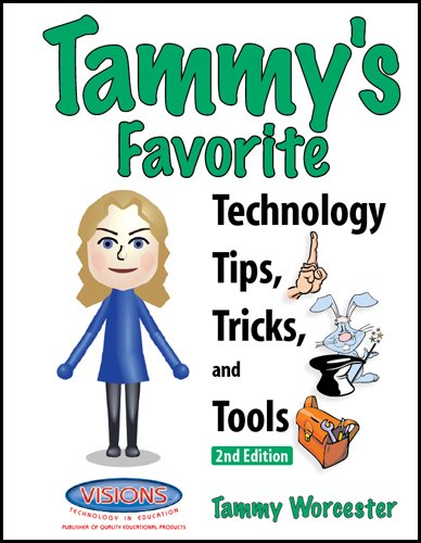 9781589129061: Tammy's Favorite Technology Tips, Tricks, and Tools: 2nd Edition