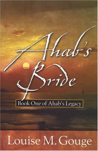 9781589190078: Ahab's Bride: Book One of Ahab's Legacy