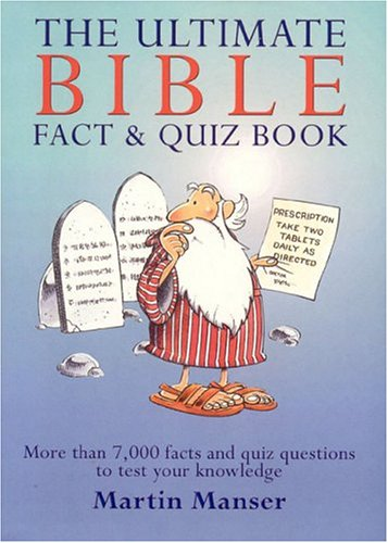 Ultimate Bible Fact & Quiz: More Than 7,000 Facts and Quiz Questions to Test Your Knowledge