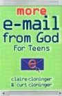 9781589199316: More E-mail from God for Teens