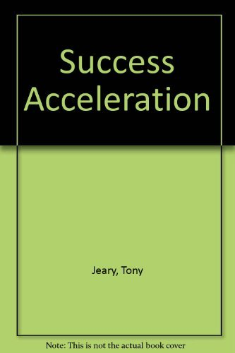 9781589199781: Success Acceleration;: Proven Strategies to Put You on the Fast Track to New Levels of Achievement