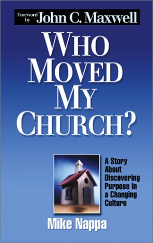 9781589199903: Who Moved My Church? - A Story About Discovering Purpose in a Changing Culture