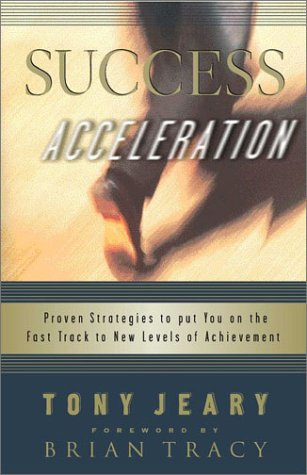 9781589199927: Success Acceleration: Proven Strategies to Put You on the Fast Track to New Levels of Achievement