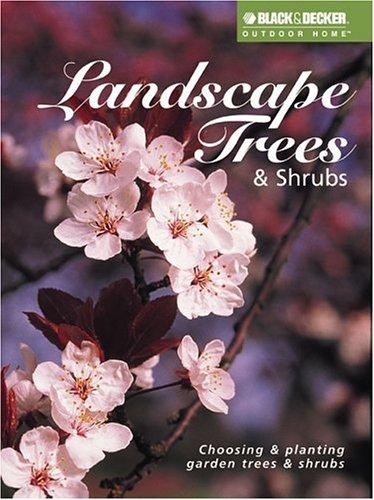 9781589230026: Landscape Trees & Shrubs: Choosing & Planting Garden Trees & Shrubs