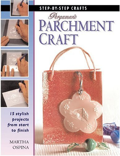 Pergamano Parchment Craft (Step-By-Step Crafts): Ospina, Martha
