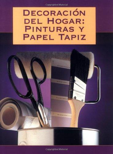 Decoración del Hogar: Pinturas y Papel Tapiz (9781589231009) by Editors of Creative Publishing; The editors of Creative Publishing international