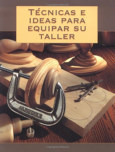 Técnicas e Ideas para Equipar su Taller: international, The editors of Creative Publishing
