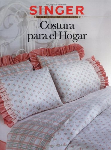 Costura para el Hogar (Sewing for the Home): international, The editors of Creative Publishing