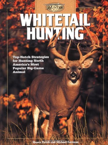 Whitetail Hunting: Top-Notch Strategies for Hunting North: Shawn Perich, Michael