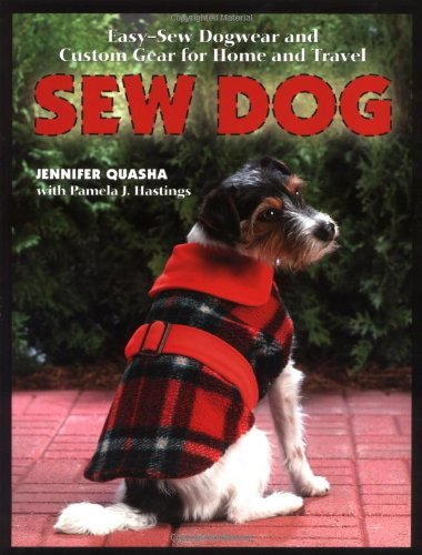 9781589231696: Sew Dog: Easy Sew Dogwear and Custom Gear for Home and Travel