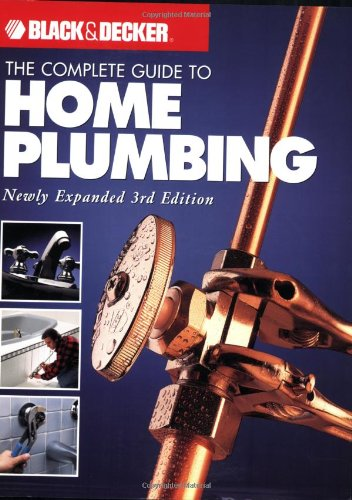 The Complete Guide to Home Plumbing: Newly: Creative Publishing international