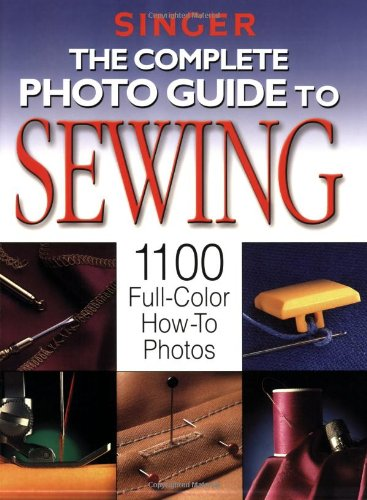 9781589232266: The Complete Photo Guide to Sewing (Singer)