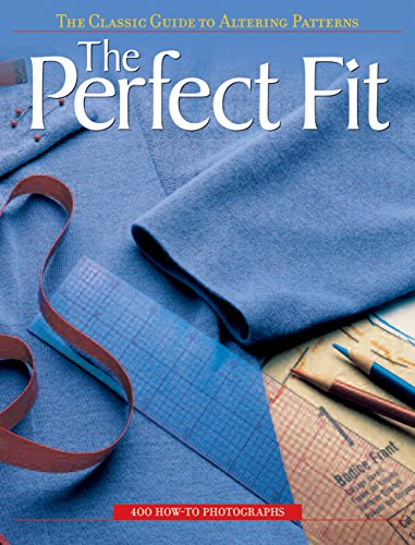 9781589232273: The Perfect Fit: The Classic Guide to Altering Patterns