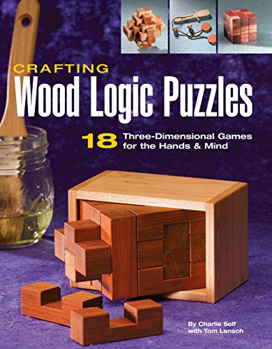 9781589232471: Crafting Wood Logic Puzzles: 18 Three-dimensional Games for the Hands and Mind