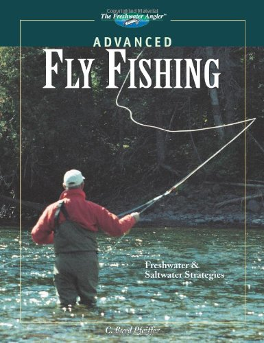 9781589232600: Advanced Fly Fishing: The Complete How-to Guide (The Freshwater Angler)