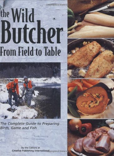 9781589233195: The Wild Butcher: From Field to Table